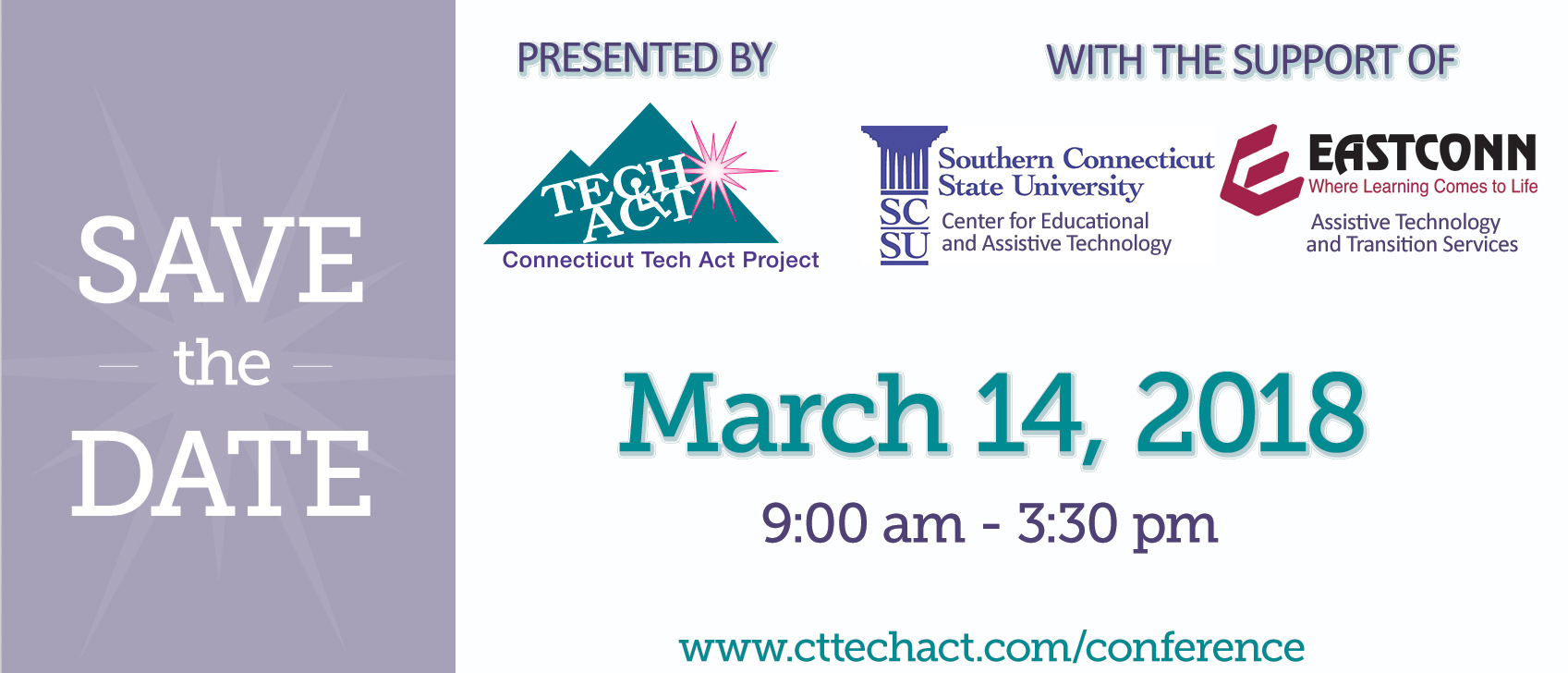 Achievement Through Technology Conference presented by CT Tech Act Project with the support of Southern Connecticut State University Center for Educational and Assistive Technology & EastCONN Center for Educational and Assistive Technology. Save the date: March 14, 2018 9:00am-3:30pm